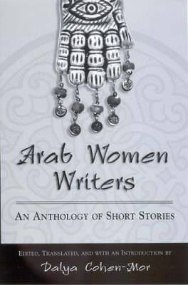 Arab Women Writers: An Anthology of Short Stories