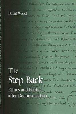 The Step Back: Ethics and Politics After Deconstruction