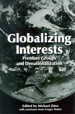Globalizing Interests: Pressure Groups and Denationalization