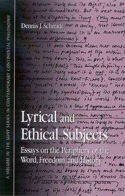 Lyrical and Ethical Subjects: Essays on the Periphery of the Word, Freedom, and History