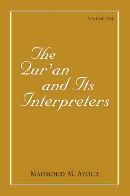 The Qur'an and its Interpreters: v. 1