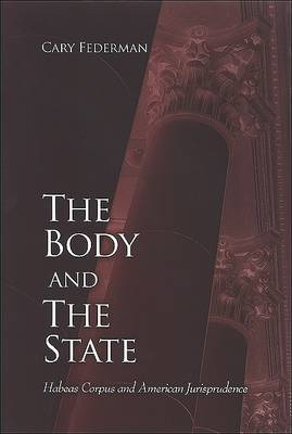 The Body and the State: Habeas Corpus and American Jurisprudence