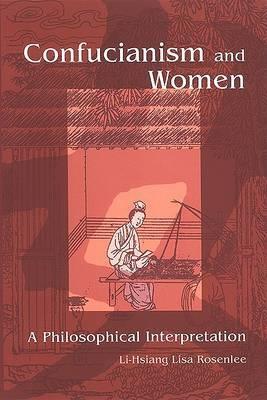 Confucianism and Women: A Philosophical Interpretation