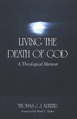 Living the Death of God: A Theological Memoir