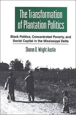 The Transformation of Plantation Politics