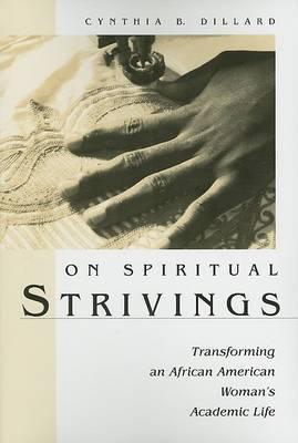 On Spiritual Strivings: Transforming an African American Woman's Academic Life