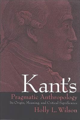 Kant's Pragmatic Anthropology
