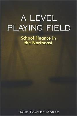 A Level Playing Field: School Finance in the Northeast