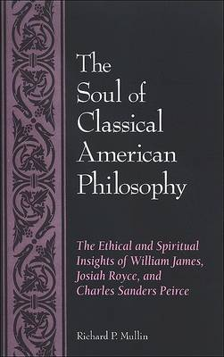 The Soul of Classical American Philosophy