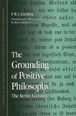 The Grounding of Positive Philosophy: The Berlin Lectures