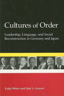 Cultures of Order: Leadership, Language, and Social Reconstruction in Germany and Japan