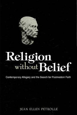 Religion Without Belief: Contemporary Allegory and the Search for Postmodern Faith