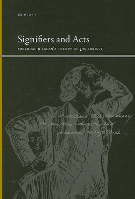 Signifiers and Acts: Freedom in Lacan's Theory of the Subject