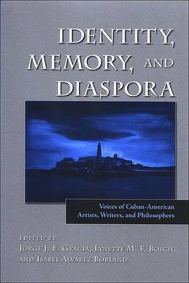 Identity, Memory, and Diaspora: Voices of Cuban-American Artists, Writers, and Philosophers
