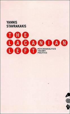 The Lacanian Left: Essays on Psychoanalysis and Politics