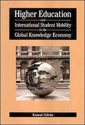 Higher Education and International Student Mobility in the Global Knowledge Economy