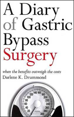 A Diary of Gastric Bypass Surgery: When the Benefits Outweigh the Costs