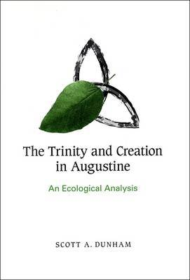 The Trinity and Creation in Augustine