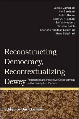 Reconstructing Democracy, Recontextualizing Dewey