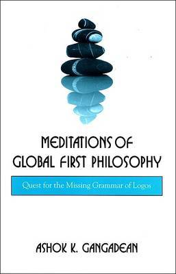 Meditations of Global First Philosophy: Quest for the Missing Grammar of Logos