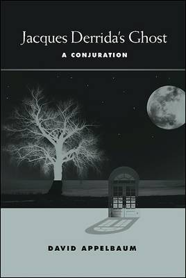 Jacques Derrida's Ghost: A Conjuration