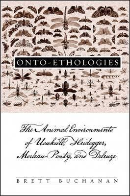 Onto-Ethologies: The Animal Environments of Uexkull, Heidegger, Merleau-Ponty, and Deleuze