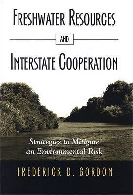 Freshwater Resources and Interstate Cooperation: Strategies to Mitigate an Environmental Risk