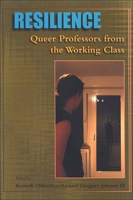 Resilience: Queer Professors from the Working Class
