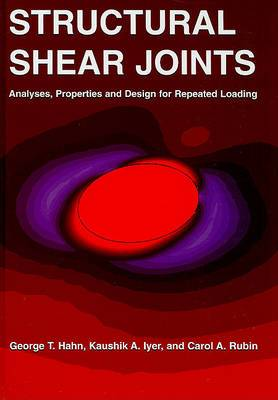 Structural Shear Joints: Analyses, Properties, and Design for Repeat Loading