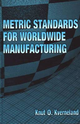 Metric Standards for Worldwide Manufacturing: 2007