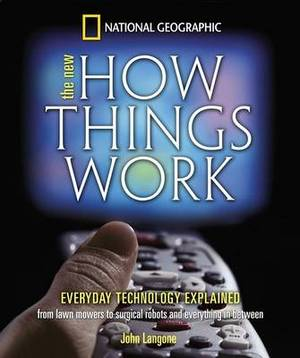 The New How Things Work: From Lawn Mowers to Surgical Robots and Everthing in Between