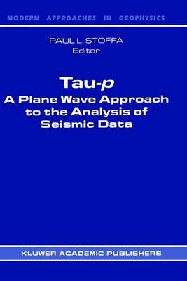 Tau-P: A Plane Wave Approach to the Analysis of Seismic Data