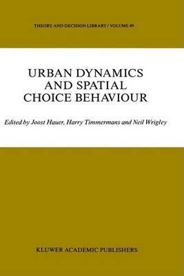 Urban Dynamics and Spatial Choice Behaviour