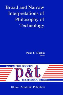 Philosophy of Technology II: Broad and Narrow Interpretations: v. 2