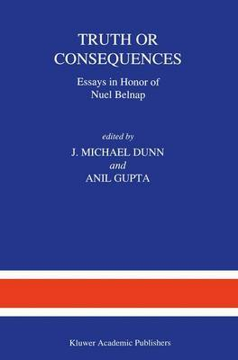 Truth or Consequences: Essays in Honor of Nuel Belnap