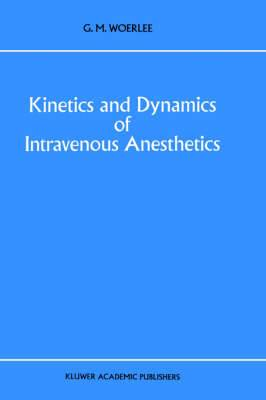 Kinetics and Dynamics of Intravenous Anesthetics