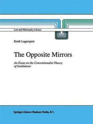 The Opposite Mirrors: An Essay on the Conventionalist Theory of Institutions