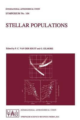 Stellar Populations: Proceedings of the 164th Symposium of the International Astronomical Union, Held in the Hague, the Netherlands, August 15--19, 1994