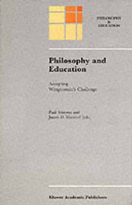 Philosophy and Education: Accepting Wittgenstein's Challenge