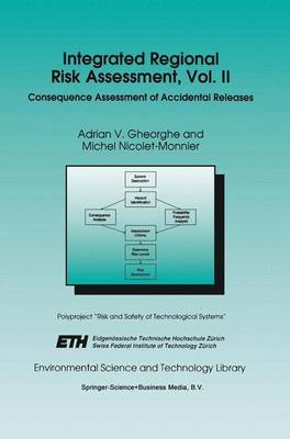 Integrated Regional Risk Assessment: Consequence Assessment of Accidental Releases: v. 1: Continuous and Non-point Source Emissions: Air, Water, Soil: v. 2: Consequence Assessment of Accidental Releases
