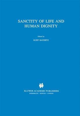 Sanctity of Life and Human Dignity