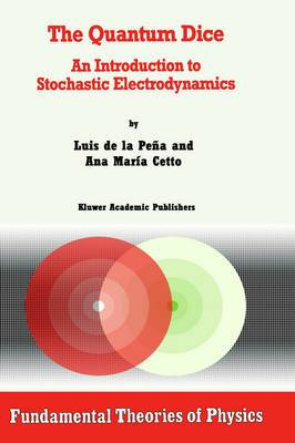 The Quantum Dice: An Introduction to Stochastic Electrodynamics