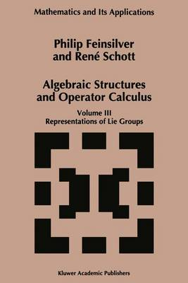 Algebraic Structures and Operator Calculus: v. 3: Representations of Lie Groups