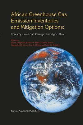 African Greenhouse Gas Emission Inventories and Mitigation Options: Forestry, Land-Use Change, and Agriculture : Johannesburg, South Africa 29 May-2 June, 1995