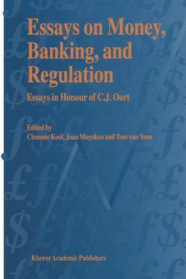 Essays on Money, Banking and Regulation: Essays in Honour of C. J. Oort