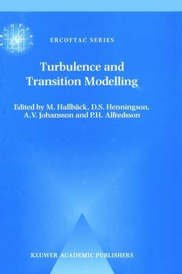 Turbulence and Transition Modelling: Lecture Notes from the ERCOFTAC/IUTAM Summerschool Held in Stockholm, 12-20 June, 1995