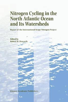 Nitrogen Cycling in the North Atlantic Ocean and Its Watersheds: Report of the International SCOPE Nitrogen Project: 1996