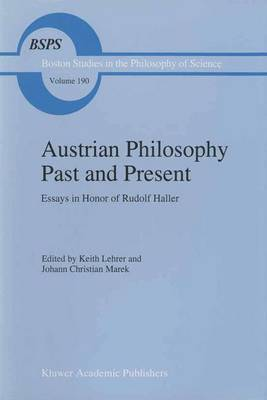 Austrian Philosophy Past and Present: Essays in Honor of Rudolph Haller