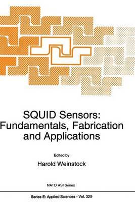 SQUID Sensors: Fundamentals, Fabrication and Applications