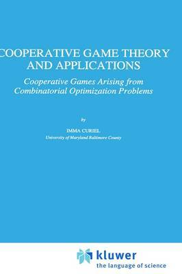 Cooperative Game Theory and Applications: Cooperative Games Arising from Combinatorial Optimization Problems